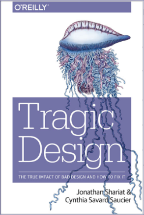 Tragic Design, by Jonathan Shariat and Cynthia Savard Saucier